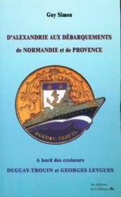 D'Alexandrie aux débarquements de Normandie et de Provence - Couverture - Format classique