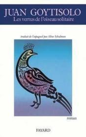 Les vertus de l'oiseau solitaire - Couverture - Format classique