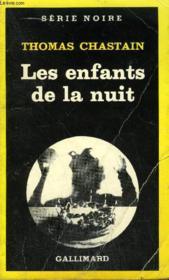 Collection : Serie Noire N° 1935 Les Enfants De La Nuit - Couverture - Format classique