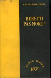 Beretti Pas Mort ! ( Murderer'S Holiday ). Collection : Serie Noire Sans Jaquette N° 153 - Couverture - Format classique