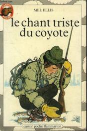 Le Chant Triste Du Coyote. Collection Castor Poche N° 18 - Couverture - Format classique