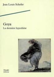 Goya, La Derniere Hypothese - Couverture - Format classique