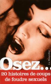 OSEZ ; 20 histoires de coups de foudre sexuels - Couverture - Format classique
