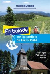 En balade sur les sentiers du Haut-Doubs ; paysages, patrimoine, nature - Couverture - Format classique