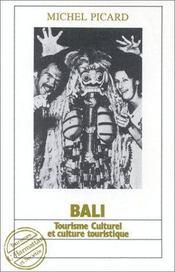 Bali ; tourisme culturel et culture du tourisme - Intérieur - Format classique