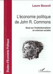 L'économie politique de John R. Commons ; essai sur l'institutionnalisme en sciences sociales - Intérieur - Format classique