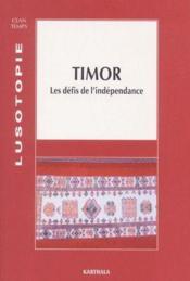 Timor ; les défis de l'indépendance - Couverture - Format classique