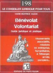 Benevolat Volontariat. Guide Juridique Et Pratique. Mouvements Associatifs, Miss - Intérieur - Format classique