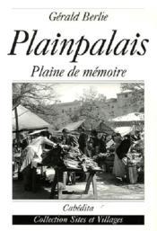 Plainpalais, Plaine De Memoire - Couverture - Format classique