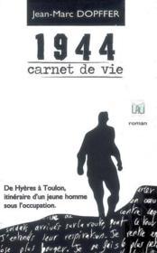 1944, carnet de vie ; de Hyères à Toulon, itinéraire d'un jeune homme sous l'occupation - Couverture - Format classique