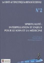 Spiritualité : interpellation et enjeux pour le soin et la médecine - Couverture - Format classique