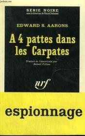 A 4 Pattes Dans Les Carpates. Collection : Serie Noire N° 884 - Couverture - Format classique