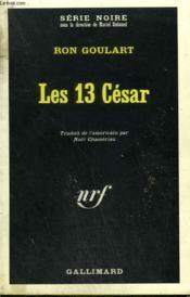Les 13 Cesar. Collection : Serie Noire N° 1162 - Couverture - Format classique