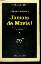 Jamais De Mavis ! ( Good - Mourning, Mavis ). Collection : Serie Noire N° 663 - Couverture - Format classique