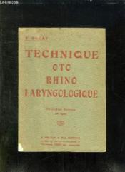 TECHNIQUE OTO RHINO LARYNGOLOGIQUE. SEMIOTIQUE ET THERAPEUTIQUE. 3em EDITION. - Couverture - Format classique