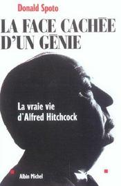 La face cachee d'un genie : la vraie vie d'hitchcock (nouvelle edition) - Intérieur - Format classique
