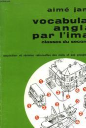 Vocabulaire Anglais Par L'Image - Classes De 4°, 3°, 2° Et 1° - Couverture - Format classique