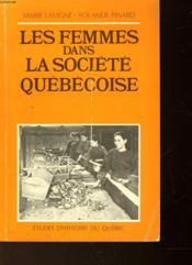 Les Femmes Dans La Societe Quebecoise - Aspects Historiques - Couverture - Format classique