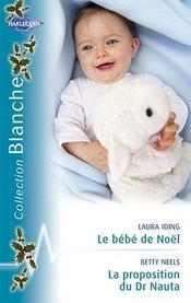 Le bébé de Noël ; la proposition du Dr Nauta - Intérieur - Format classique
