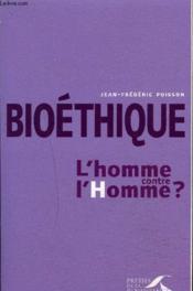Bioéthique : l'homme contre l'homme ? - Couverture - Format classique