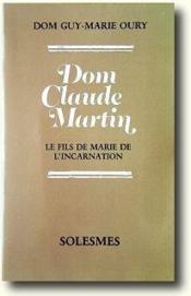 Dom Claude Martin, le fils de Marie de l'incarnation - Couverture - Format classique