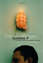 Systeme P ; Bricolage Invention Et Recuperation En Prison - Couverture - Format classique