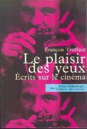 Le plaisir des yeux ; écrits sur le cinéma - Intérieur - Format classique