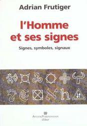 L'homme et ses signes ; signes, symboles, signaux - Intérieur - Format classique
