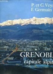 Grenoble Capitale Alpine. - Couverture - Format classique
