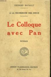 A La Recherche Des Dieux. Le Colloque Avec Pan. - Couverture - Format classique