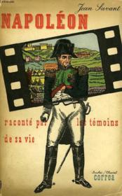 Napoleon Raconte Par Les Temoins De Sa Vie - Couverture - Format classique