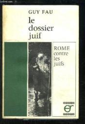Le dossier juif. Rome contre les juifs. - Couverture - Format classique