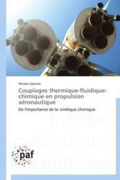 Couplages thermique-fluidique-chimique en propulsion aéronautique ; de l'importance de la cinétique chimique - Couverture - Format classique