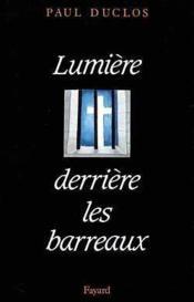 Lumiere Derriere Les Barreaux - Lettres, Temoignages, 1944-1955 - Couverture - Format classique