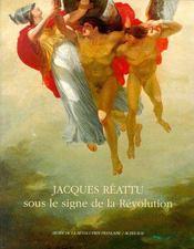 Jacques Réattu ; sous le signe de la révolution - Couverture - Format classique