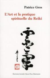 L'art et la pratique spirituelle du reiki - Couverture - Format classique