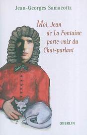 Moi, Jean De La Fontaine Porte-Voix Du Chat-Parlant - Intérieur - Format classique