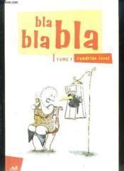 Bla bla bla t.1 - Couverture - Format classique