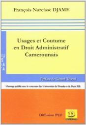 Usages Et Coutume En Droit Administratif Camerounais - Couverture - Format classique