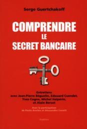 Comprendre le secret bancaire - Couverture - Format classique