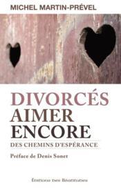 Divorces, Aimer Encore ; Des Chemins D'Esperance - Couverture - Format classique