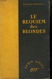 Le Requiem Des Blondes. ( Blondes Requiem). Collection : Serie Noire Sans Jaquette N° 24 - Couverture - Format classique