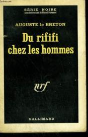 Du Rififi Chez Les Hommes. Collection : Serie Noire N° 185 - Couverture - Format classique