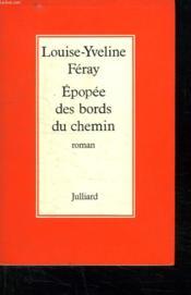 Epopee Des Bords Du Chemin. - Couverture - Format classique