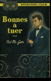 Bonnes A Tuer. Collection Detective Club N° 40 - Couverture - Format classique