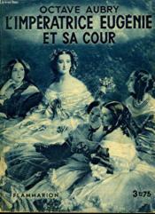 L'Imperatrice Eugenie Et Sa Cour. Collection : Hier Et Aujourd'Hui. - Couverture - Format classique