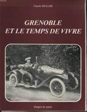 Grenoble Et Le Temps De Vivre - Couverture - Format classique