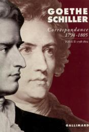 Correspondance Goethe et Schiller (1794-1805) t.2 - Couverture - Format classique