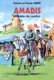 Amadis ; chevalier de lumière - Couverture - Format classique