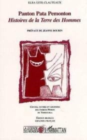 Histoires De La Terre Des Hommes. Panton Pata Pemonto - Couverture - Format classique